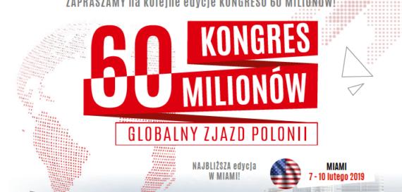 Integracja i sposoby na zjednoczenie biznesów Polaków z całego świata – kolejny Kongres 60 Milionów  – Globalny Zjazd Polonii w Miami za nami